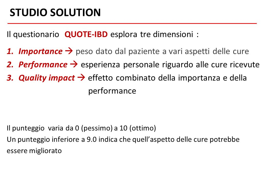 STUDIO SOLUTION Il questionario QUOTE-IBD esplora tre dimensioni :