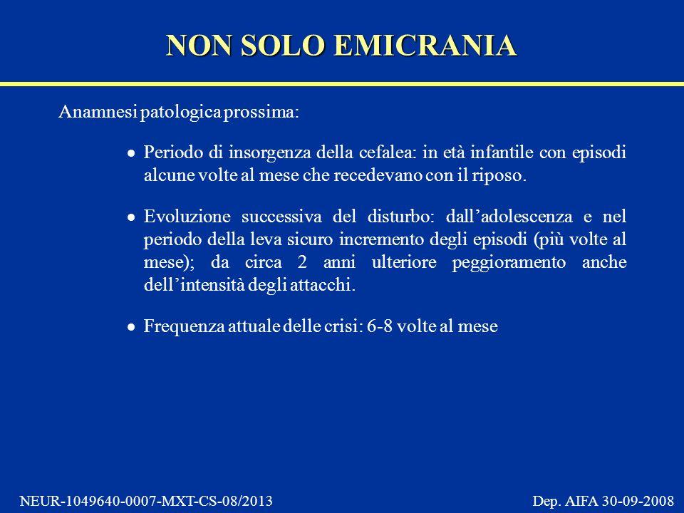 NON SOLO EMICRANIA Anamnesi patologica prossima: