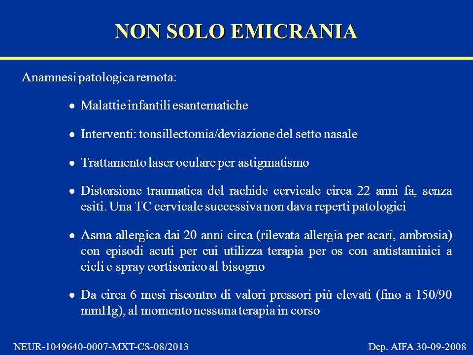 NON SOLO EMICRANIA Anamnesi patologica remota: