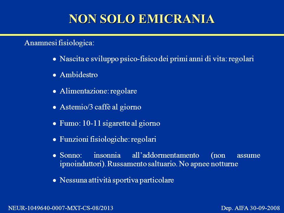 NON SOLO EMICRANIA Anamnesi fisiologica: