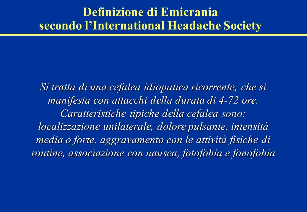 Definizione di Emicrania secondo l'International Headache Society