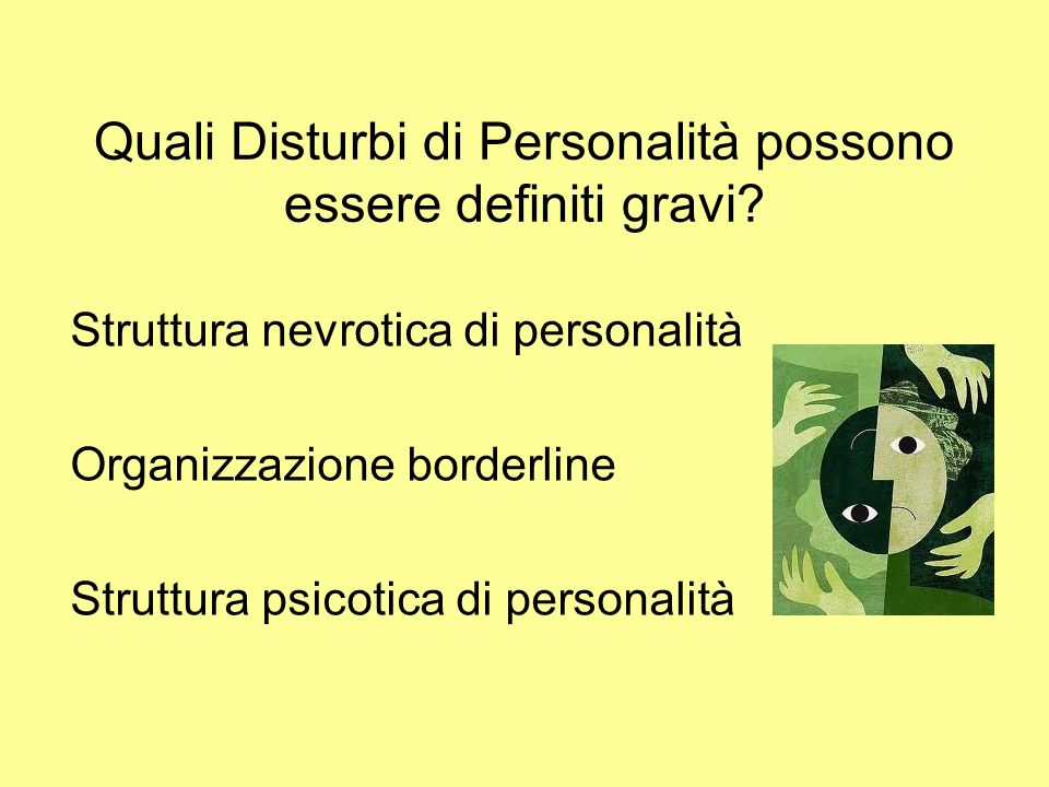 Quali Disturbi di Personalità possono essere definiti gravi