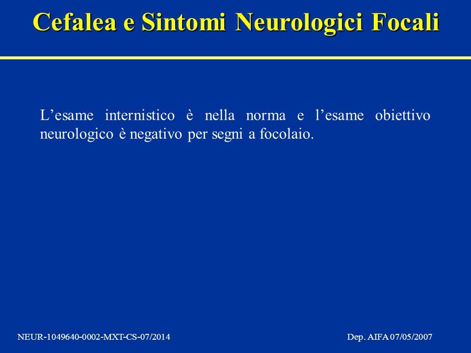 L'esame internistico è nella norma e l'esame obiettivo neurologico è negativo per segni a focolaio.