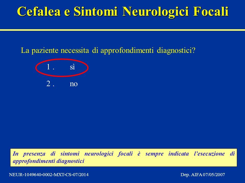 La paziente necessita di approfondimenti diagnostici 1 . sì 2 . no