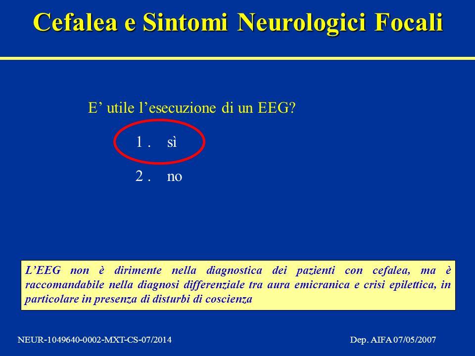 E' utile l'esecuzione di un EEG 1 . sì 2 . no