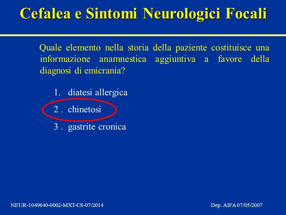 Quale elemento nella storia della paziente costituisce una informazione anamnestica aggiuntiva a favore della diagnosi di emicrania