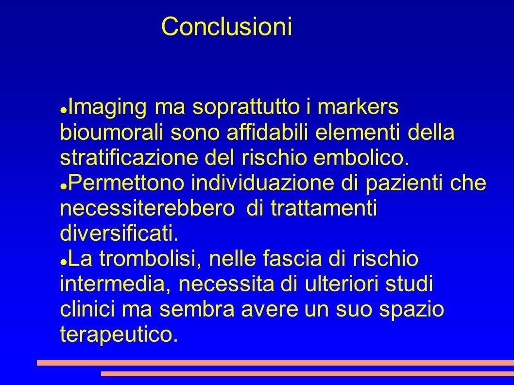 Conclusioni Imaging ma soprattutto i markers bioumorali sono affidabili elementi della stratificazione del rischio embolico.