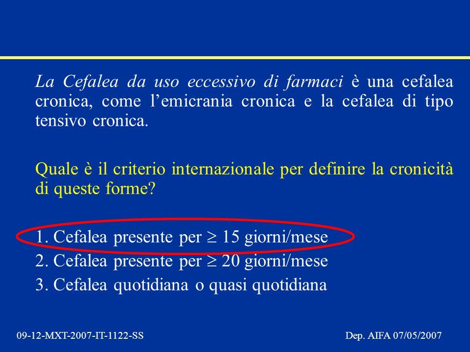 La Cefalea da uso eccessivo di farmaci è una cefalea cronica, come l'emicrania cronica e la cefalea di tipo tensivo cronica.
