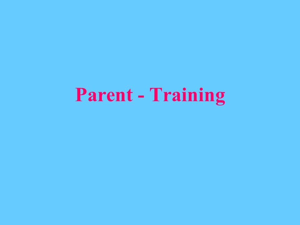 Parent - Training