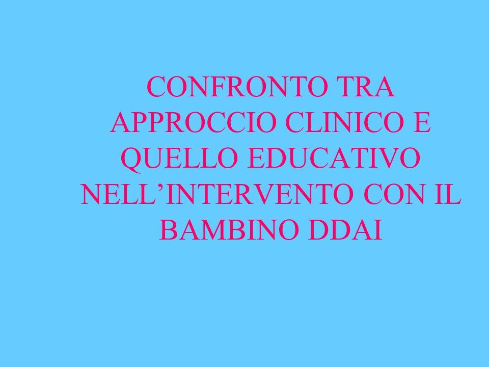 CONFRONTO TRA APPROCCIO CLINICO E QUELLO EDUCATIVO NELL'INTERVENTO CON IL BAMBINO DDAI