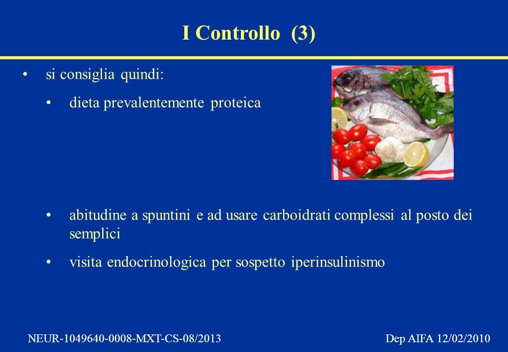 I Controllo (3) si consiglia quindi: dieta prevalentemente proteica