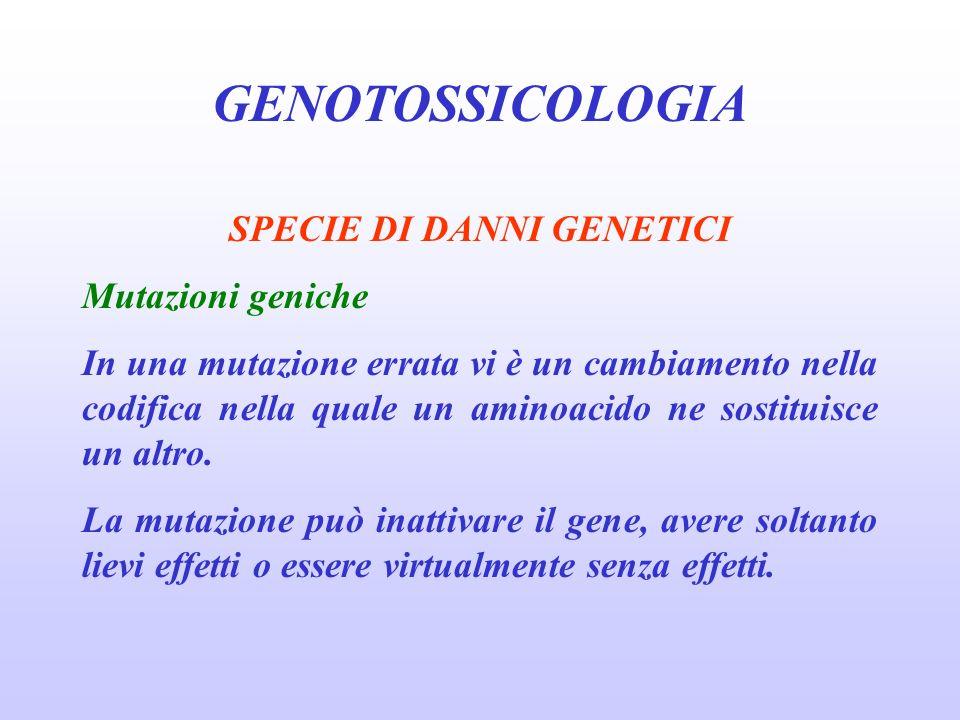 SPECIE DI DANNI GENETICI
