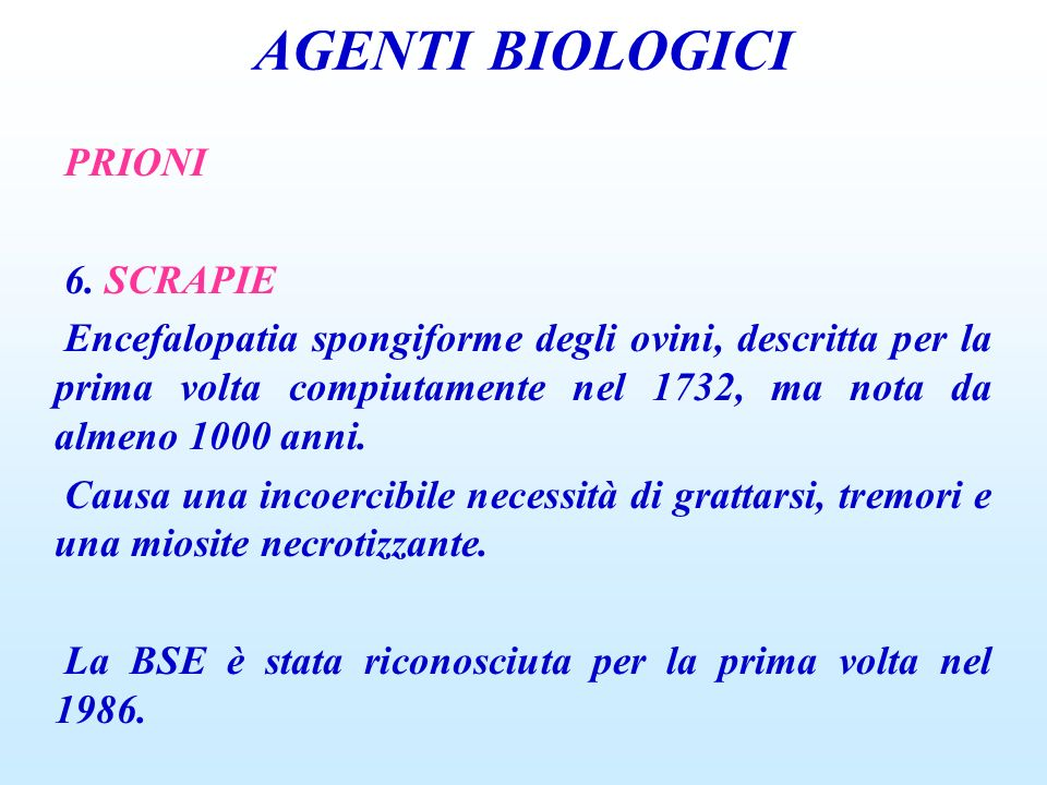 AGENTI BIOLOGICI PRIONI 6. SCRAPIE