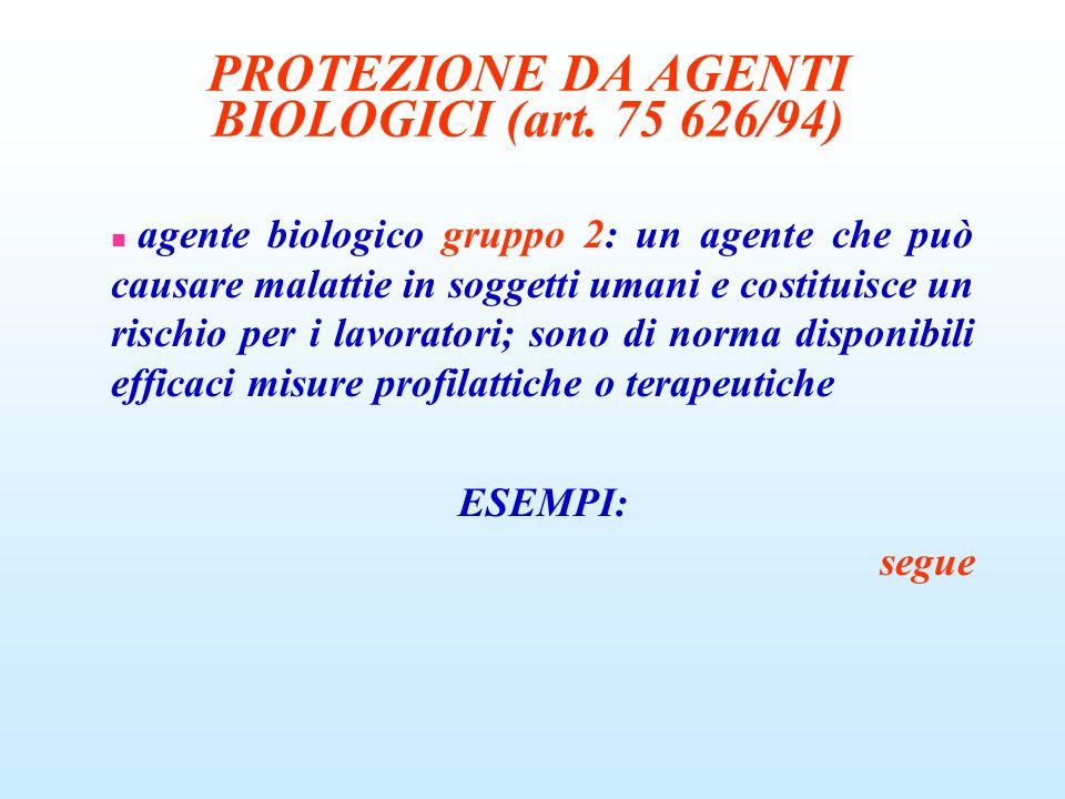 PROTEZIONE DA AGENTI BIOLOGICI (art. 75 626/94)