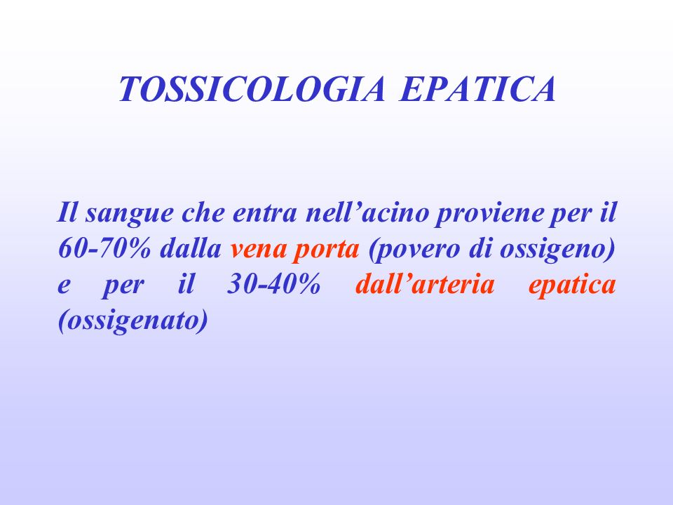 tossicologia epatica 27/03/2017. TOSSICOLOGIA EPATICA.