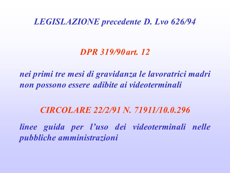 LEGISLAZIONE precedente D. Lvo 626/94