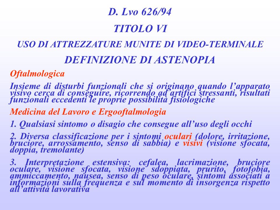USO DI ATTREZZATURE MUNITE DI VIDEO-TERMINALE DEFINIZIONE DI ASTENOPIA
