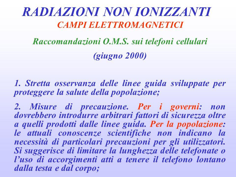 CAMPI ELETTROMAGNETICI Raccomandazioni O.M.S. sui telefoni cellulari