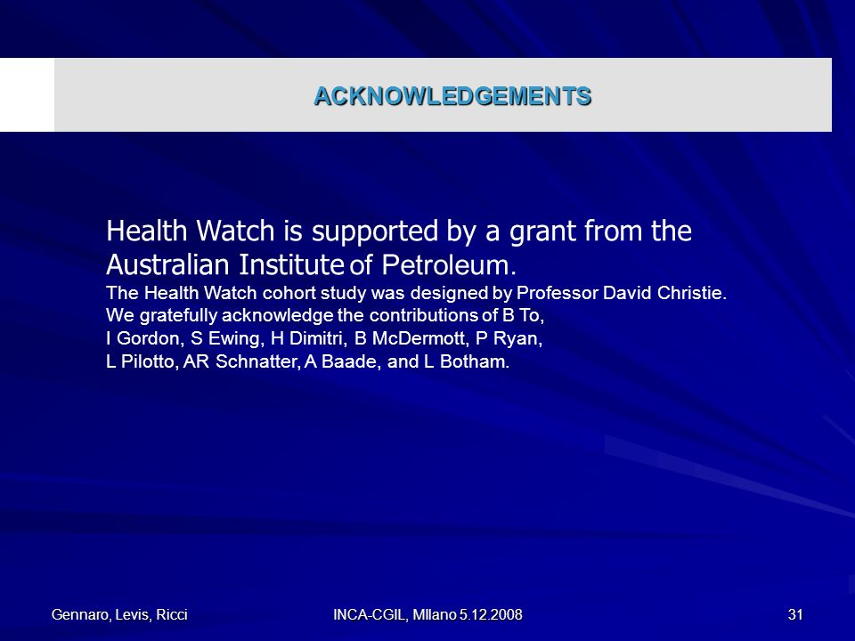 ACKNOWLEDGEMENTS Health Watch is supported by a grant from the Australian Institute of Petroleum.