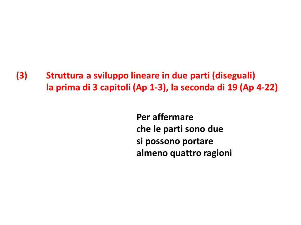 (3) Struttura a sviluppo lineare in due parti (diseguali)