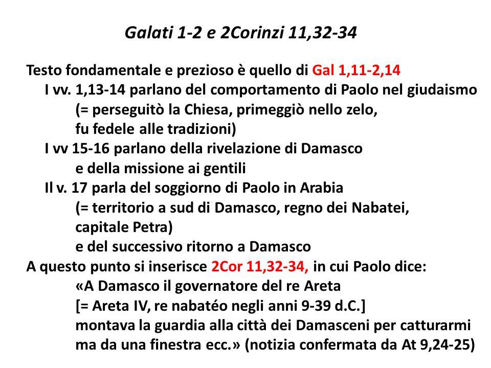Galati 1-2 e 2Corinzi 11,32-34 Testo fondamentale e prezioso è quello di Gal 1,11-2,14 I vv.