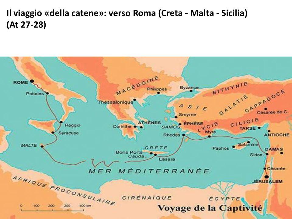 Il viaggio «della catene»: verso Roma (Creta - Malta - Sicilia)