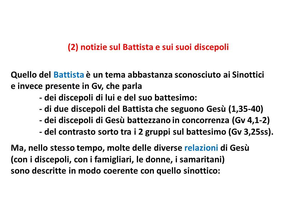 (2) notizie sul Battista e sui suoi discepoli