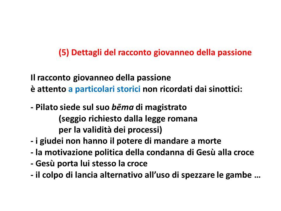 (5) Dettagli del racconto giovanneo della passione