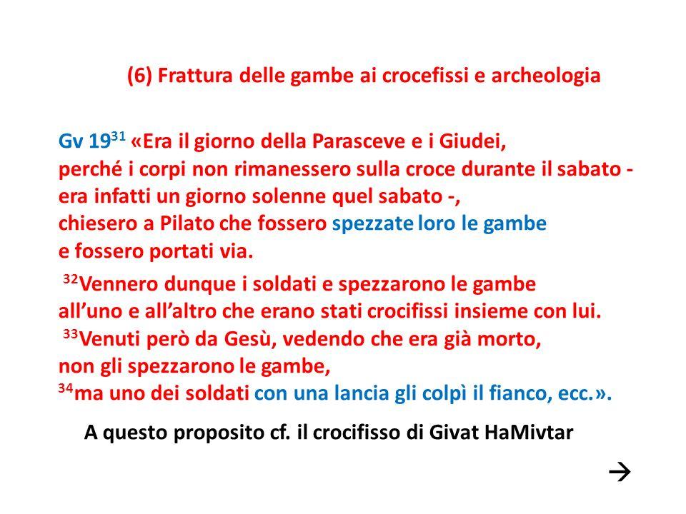 (6) Frattura delle gambe ai crocefissi e archeologia