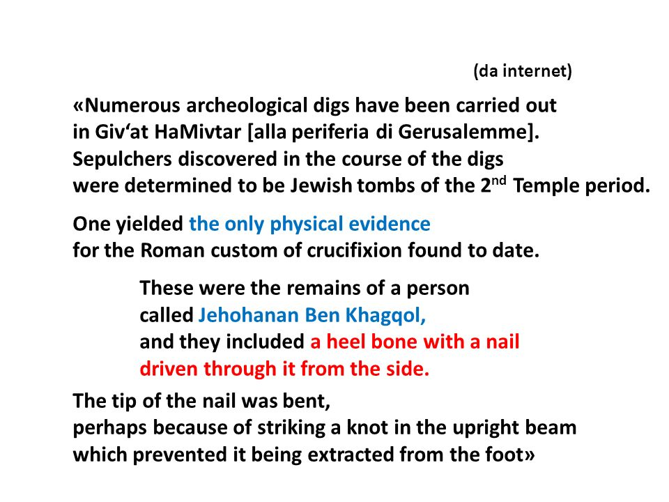 «Numerous archeological digs have been carried out