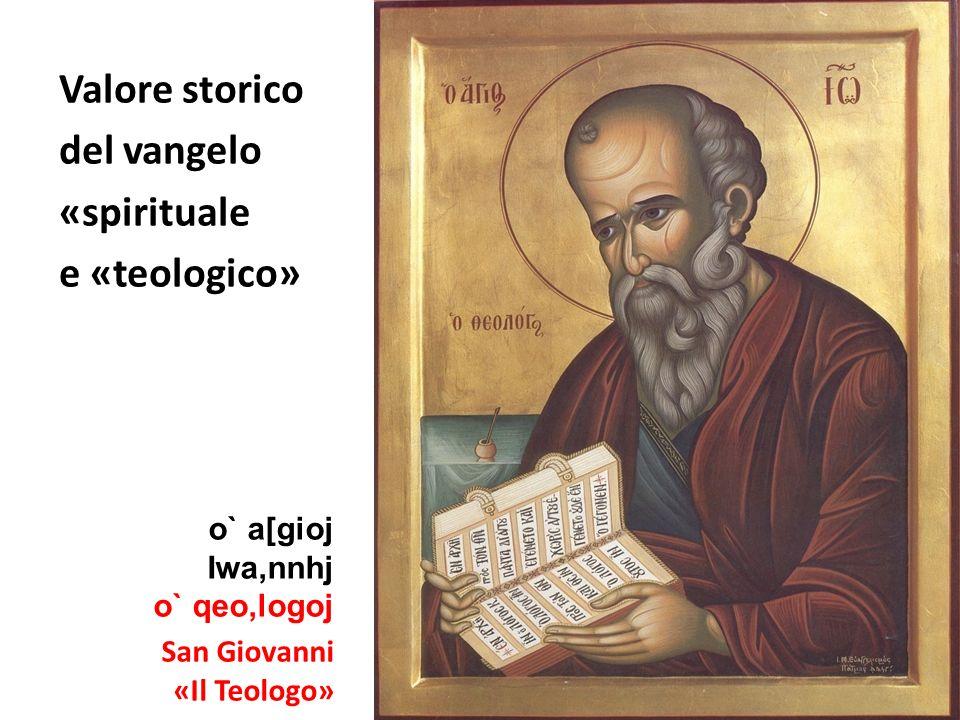 Valore storico del vangelo «spirituale e «teologico»