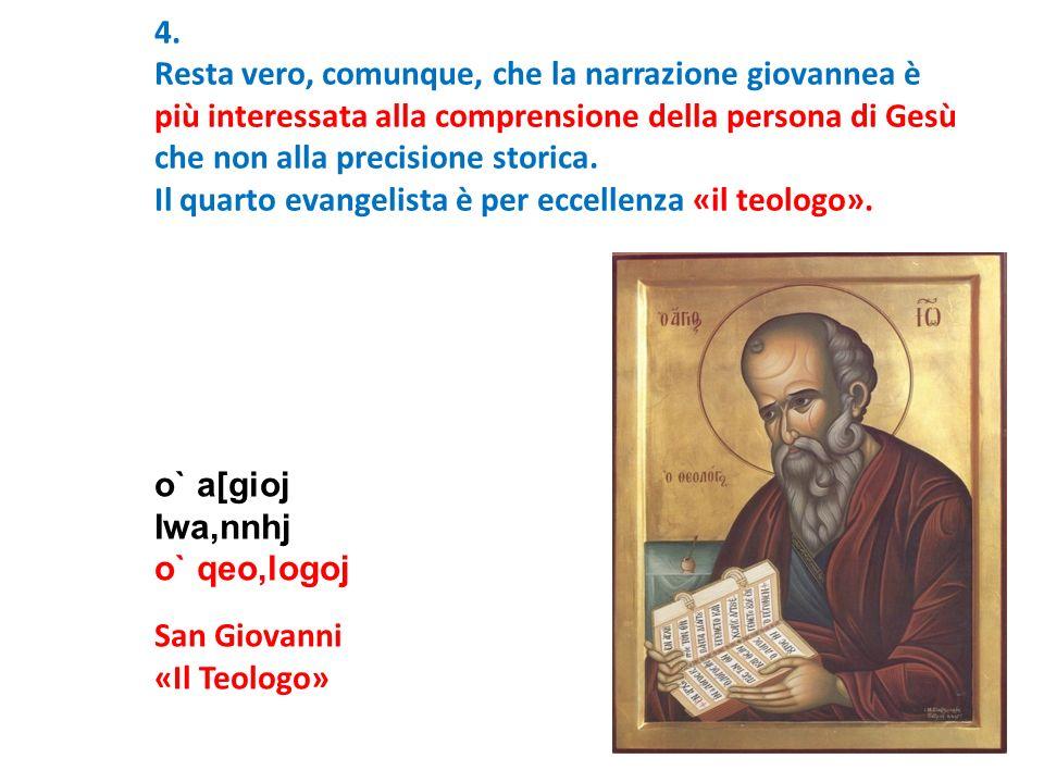4. Resta vero, comunque, che la narrazione giovannea è. più interessata alla comprensione della persona di Gesù.
