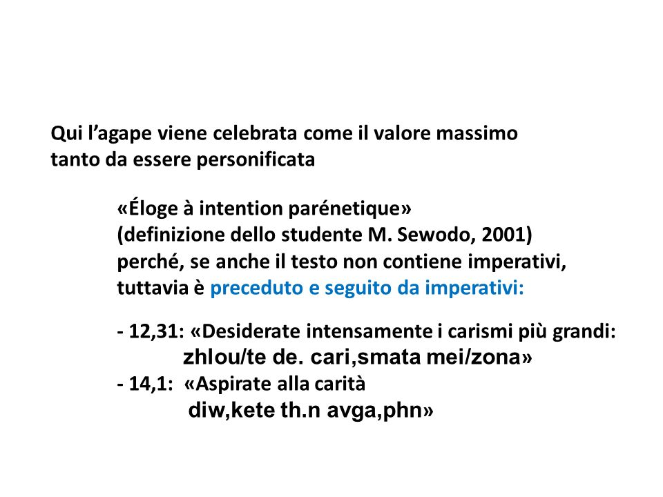 Qui l'agape viene celebrata come il valore massimo tanto da essere personificata «Éloge à intention parénetique» (definizione dello studente M.