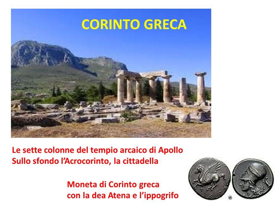 CORINTO GRECA Le sette colonne del tempio arcaico di Apollo Sullo sfondo l'Acrocorinto, la cittadella