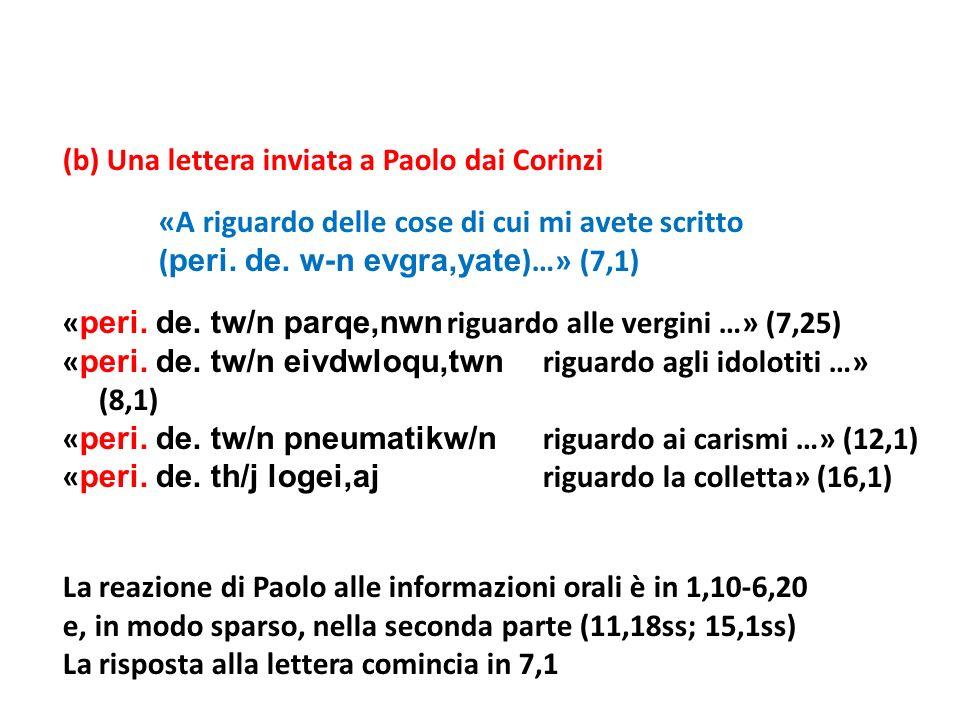 (b) Una lettera inviata a Paolo dai Corinzi «A riguardo delle cose di cui mi avete scritto (peri.