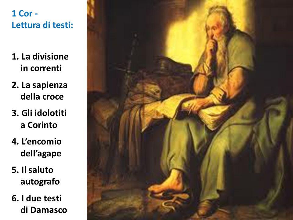 1 Cor - Lettura di testi: 1. La divisione. in correnti. 2. La sapienza. della croce. 3. Gli idolotiti.