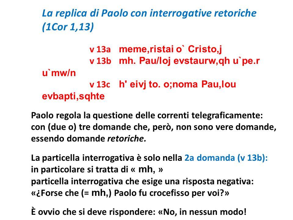 (1Cor 1,13) La replica di Paolo con interrogative retoriche