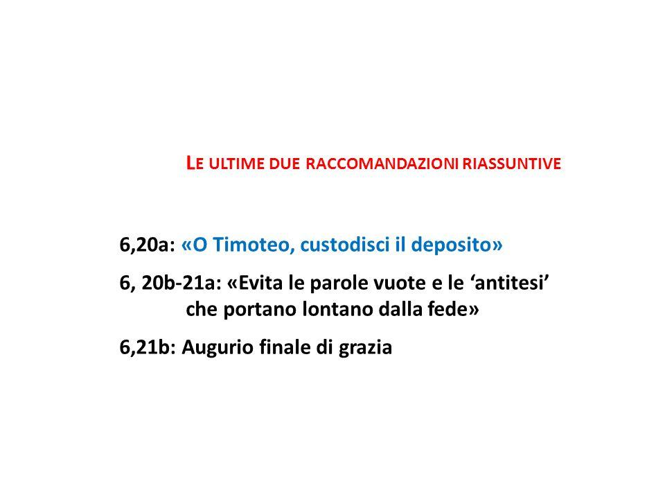 6,20a: «O Timoteo, custodisci il deposito»