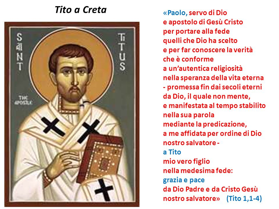 Tito a Creta «Paolo, servo di Dio e apostolo di Gesù Cristo