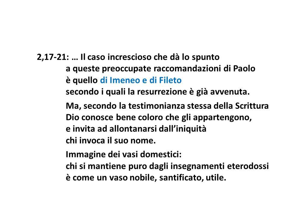 2,17-21: … Il caso increscioso che dà lo spunto