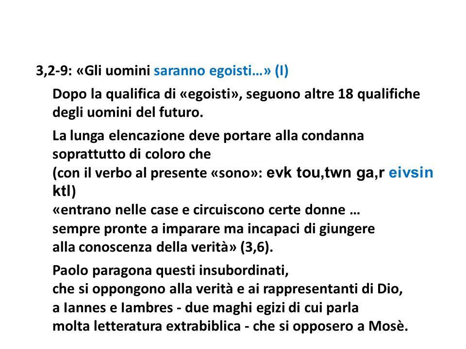 3,2-9: «Gli uomini saranno egoisti…» (I)