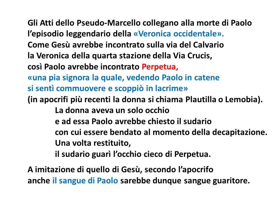 Gli Atti dello Pseudo-Marcello collegano alla morte di Paolo