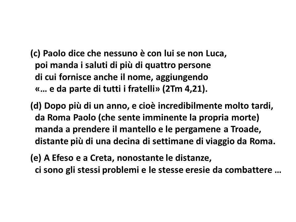 (c) Paolo dice che nessuno è con lui se non Luca,