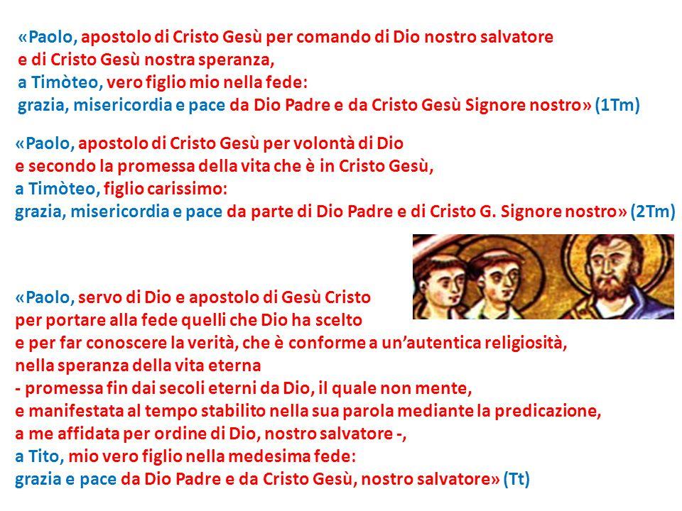 «Paolo, apostolo di Cristo Gesù per comando di Dio nostro salvatore
