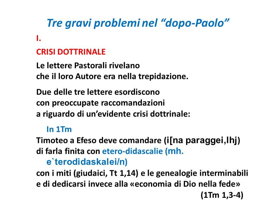 Tre gravi problemi nel dopo-Paolo