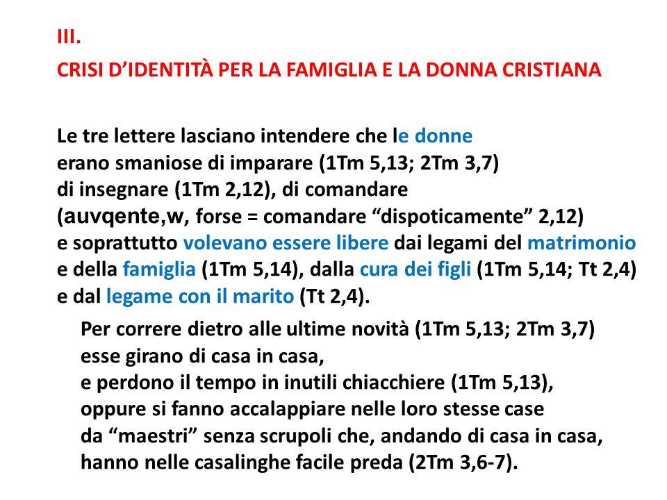 III. CRISI D'IDENTITÀ PER LA FAMIGLIA E LA DONNA CRISTIANA. Le tre lettere lasciano intendere che le donne.