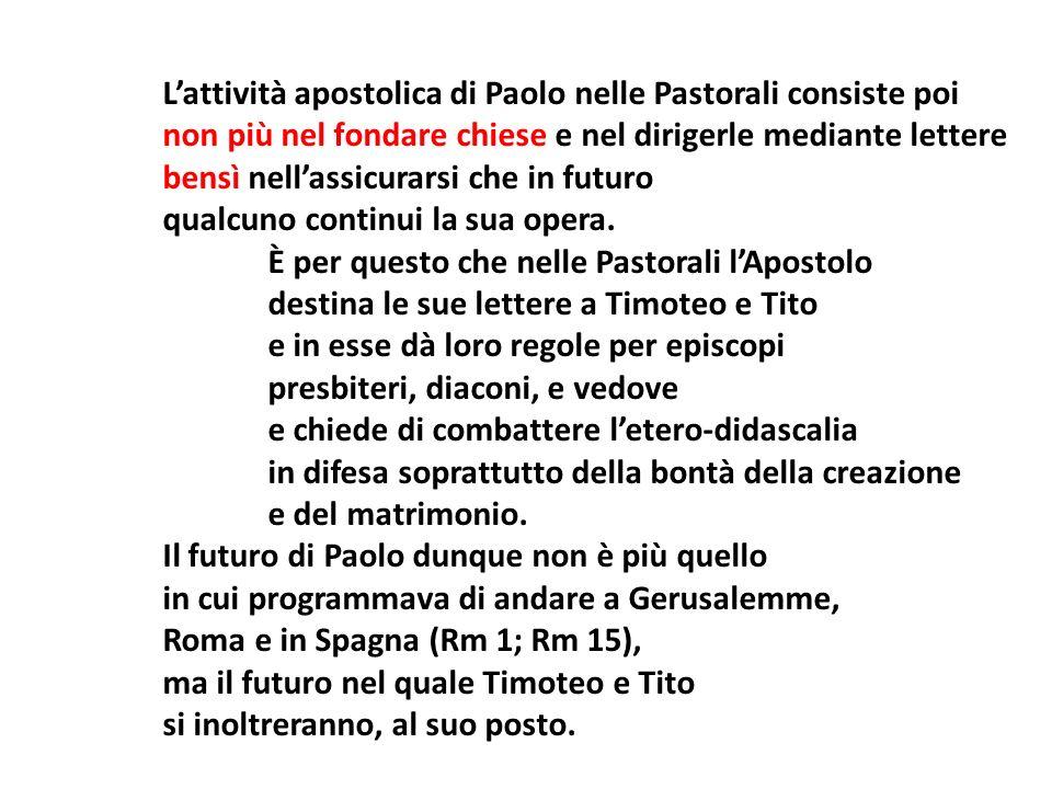 L'attività apostolica di Paolo nelle Pastorali consiste poi