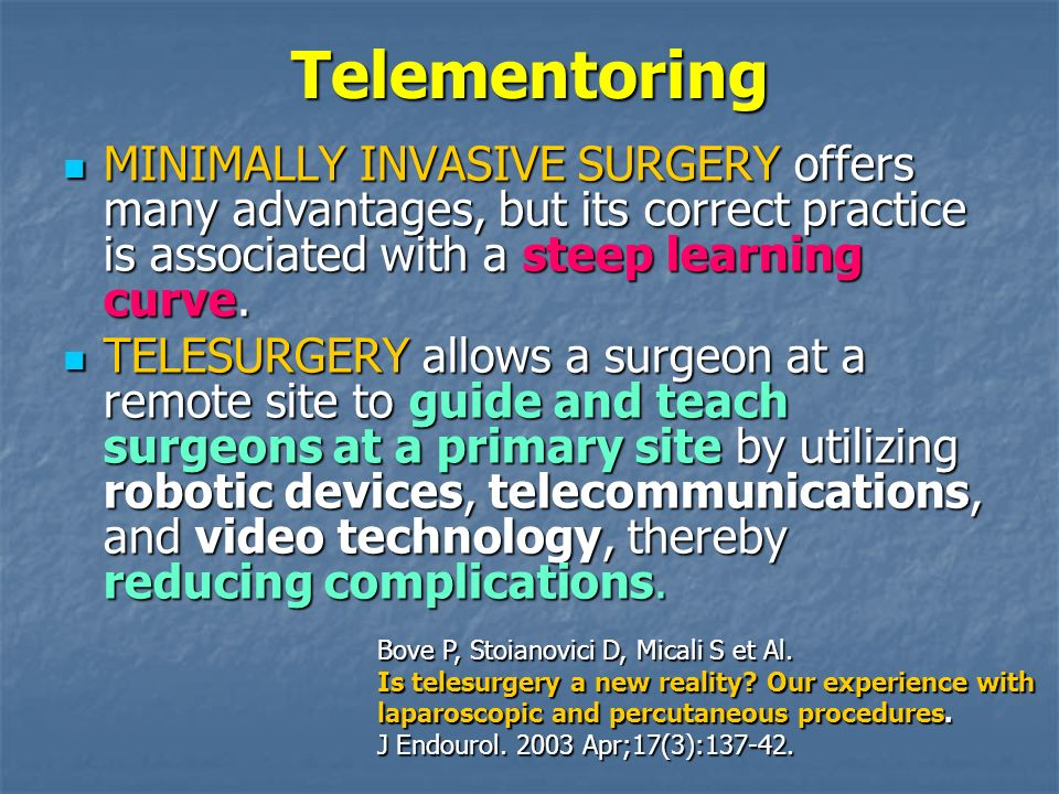 TelementoringMINIMALLY INVASIVE SURGERY offers many advantages, but its correct practice is associated with a steep learning curve.