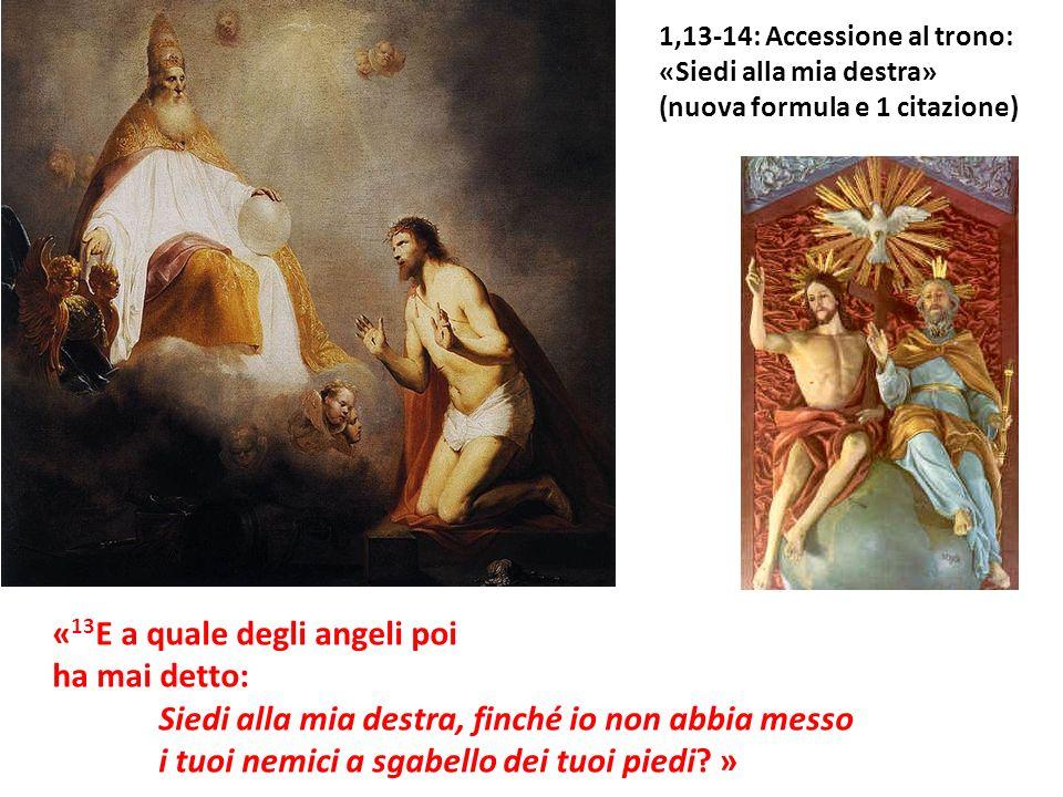 «13E a quale degli angeli poi ha mai detto: