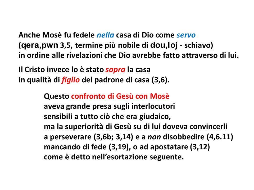 Anche Mosè fu fedele nella casa di Dio come servo